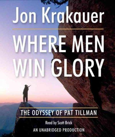 Where Men Win Glory: The Odyssey of Pat Tilman (CD-Audio)