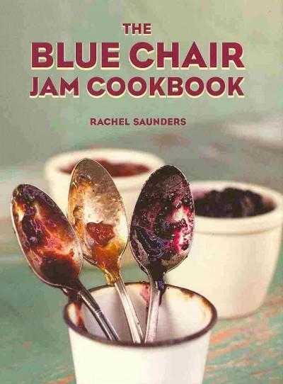 The Blue Chair Jam Cookbook (Hardcover)