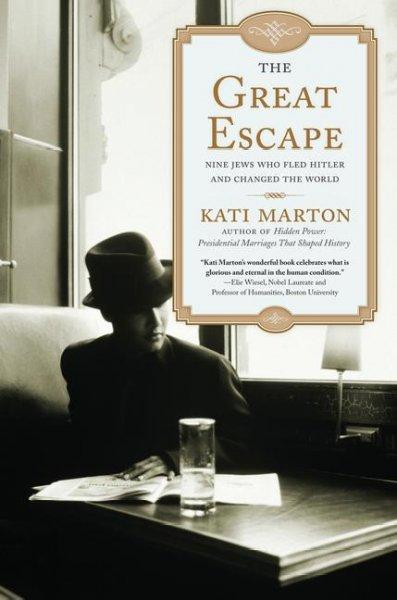 The Great Escape: Nine Jews Who Fled Hitler and Changed the World (Paperback)