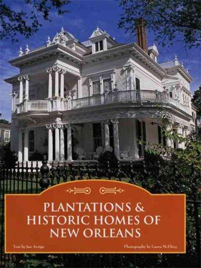 Plantations & Historic Homes of New Orleans (Hardcover)