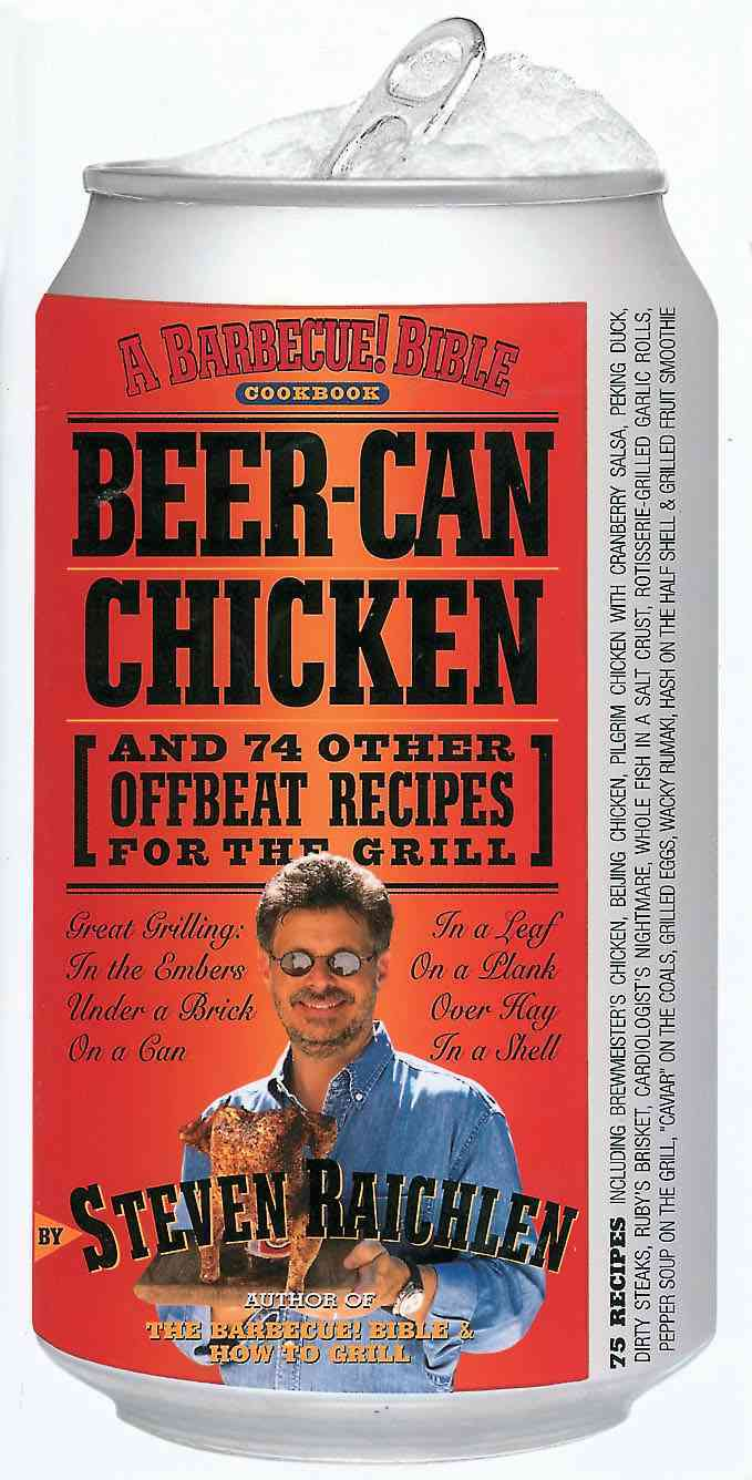 Beer-Can Chicken: And 74 Other Offbeat Recipes for the Grill (Paperback)