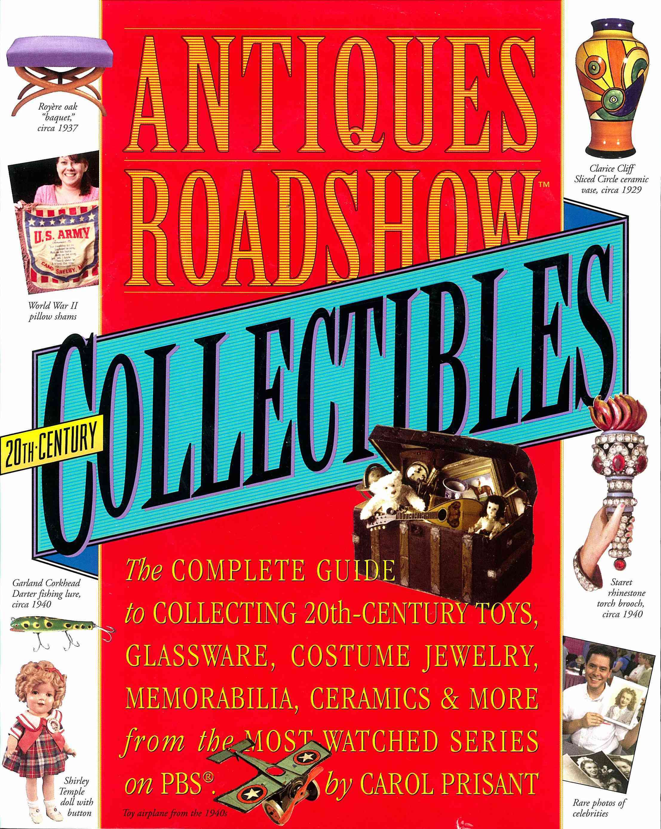 Antiques Roadshow Collectibles: The Complete Guide to Collecting 20th Century Toys, Glassware, Costume Jewelry, M... (Paperback)