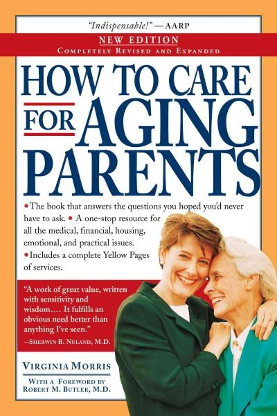 How To Care For Aging Parents (Paperback)