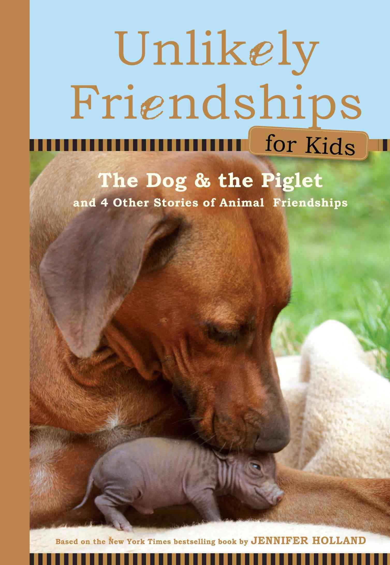 The Dog and the Piglet: And Four Other True Stories of Animal Friendships (Hardcover)