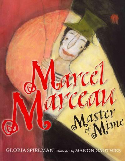 Marcel Marceau: Master of Mime (Paperback)