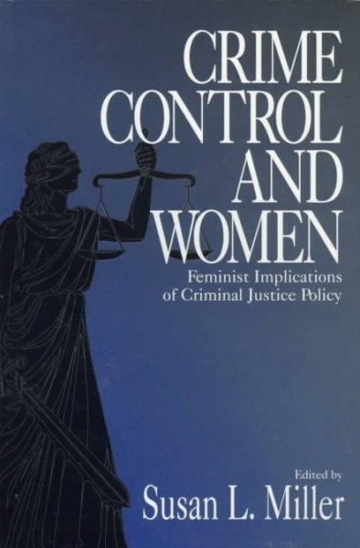 Crime Control and Women: Feminist Implications of Criminal Justice Policy (Paperback)
