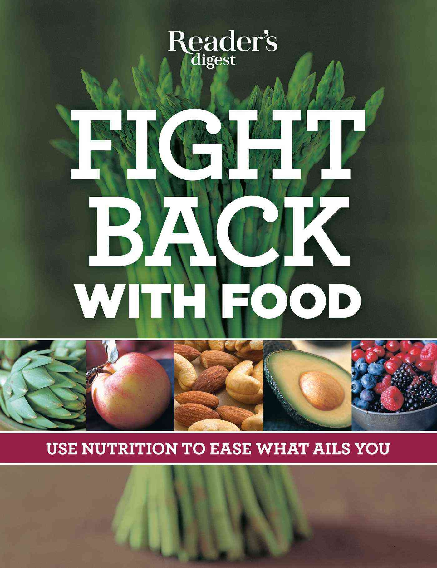 Fight Back With Food: Use Nutrition to Heal What Ails You (Paperback)