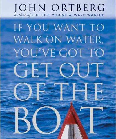 If You Want to Walk on Water, You Have to Get Out of the Boat(Hardback)