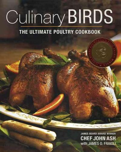Culinary Birds: The Ultimate Poultry Cookbook (Hardcover)