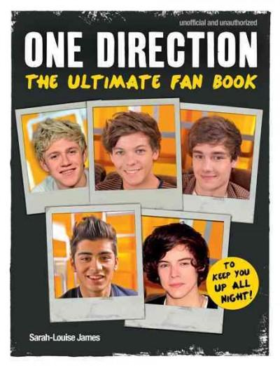 One Direction: The Ultimate Fan Book: Unofficial and Unauthorized (Hardcover)