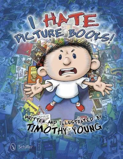 I Hate Picture Books! (Hardcover)
