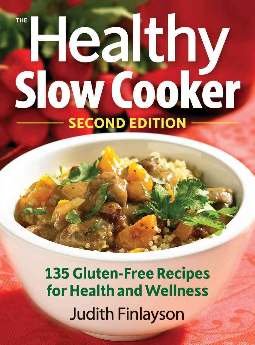 The Healthy Slow Cooker: 135 Gluten-Free Recipes for Health and Wellness (Paperback)