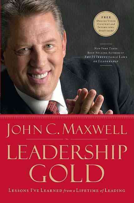 Leadership Gold: Lessons I've Learned from a Lifetime of Leading (Hardcover)