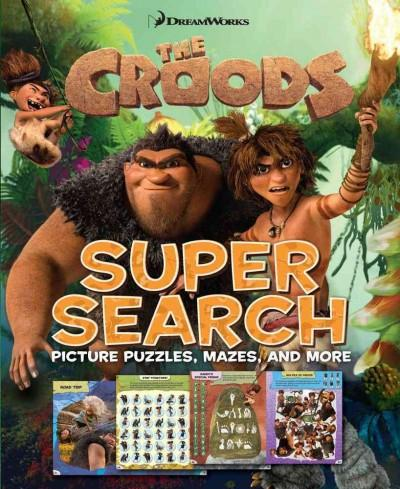 The Croods Super Search: Picture Puzzles, Mazes, and More (Paperback)