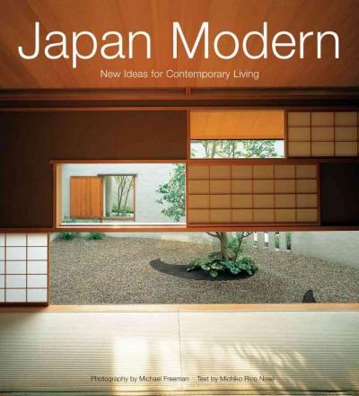 Japan Modern: New Ideas for Contemporary Living (Paperback)