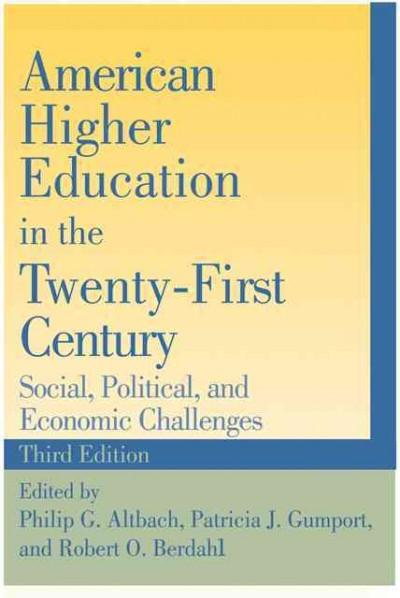American Higher Education in the Twenty-First Century: Social, Political, and Economic Challenges (Paperback)