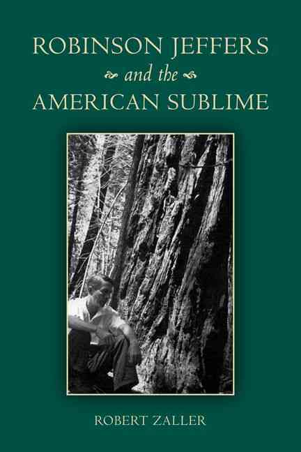 Robinson Jeffers and the American Sublime (Hardcover)