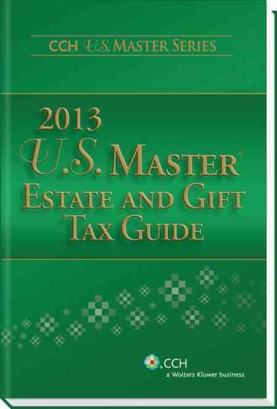 U.S. Master Estate and Gift Tax Guide 2013 (Paperback)