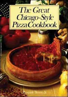 The Great Chicago-Style Pizza Cookbook (Paperback)