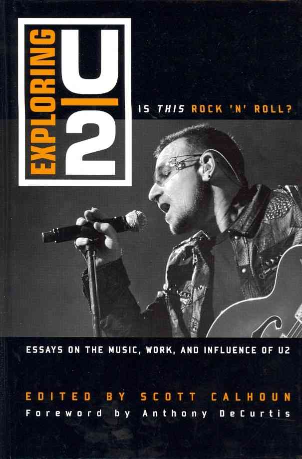 Exploring U2: Is This Rock 'n' Roll?:: Essays on the Music, Work, and Influence of U2 (Hardcover)