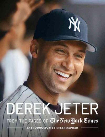 Derek Jeter: From the Pages of the New York Times (Hardcover)