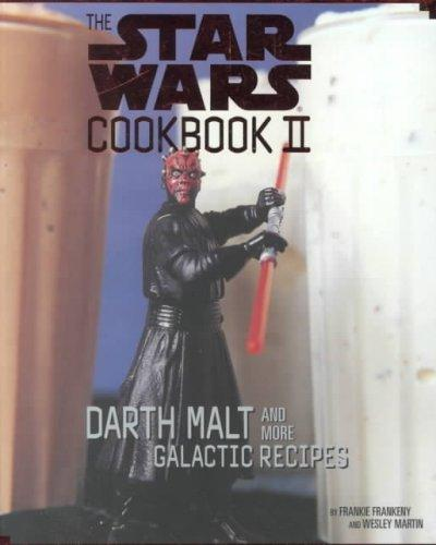 The Star Wars Cookbook II: Darth Malt and More Galactic Recipes (Hardcover)