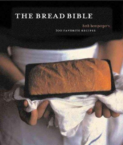 The Bread Bible: 300 Favorite Recipes (Paperback)
