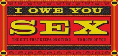 IOU Sex: The Gift That Keeps On Giving...To Both Of You (Paperback)