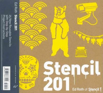 Stencil 201: 25 New Reusable Stencils with Step-by-Step Project Instructions (Paperback)