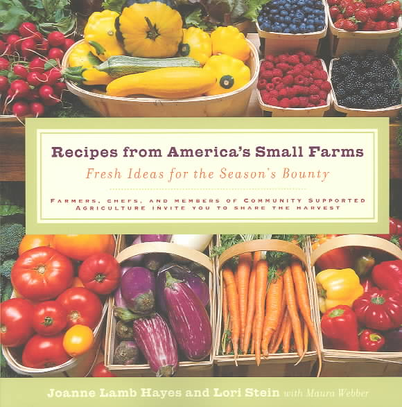 Recipes from America's Small Farms: Fresh Ideas for the Season's Bounty (Paperback)