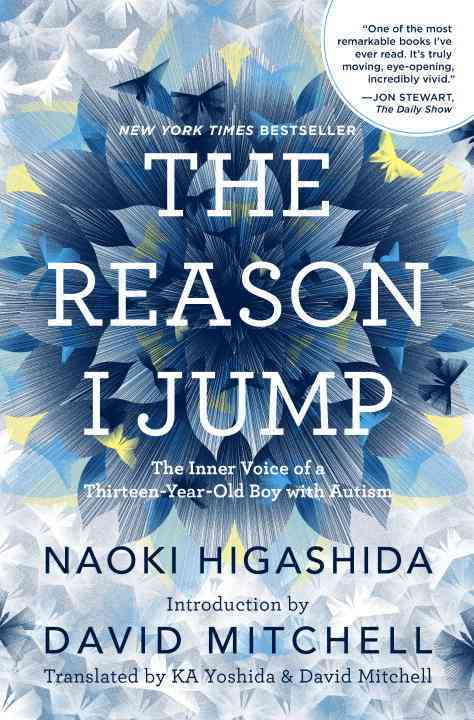 The Reason I Jump: The Inner Voice of a Thirteen-Year-Old Boy With Autism (Hardcover)