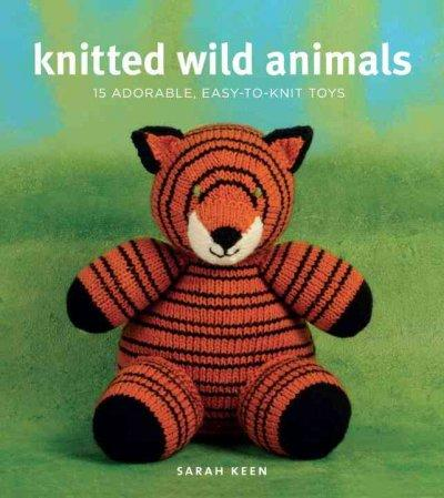 Knitted Wild Animals: 15 Adorable, Easy-to-Knit Toys (Paperback)
