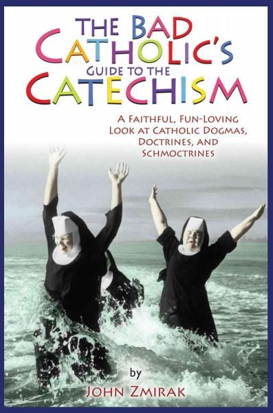 The Bad Catholic's Catechism (Paperback)