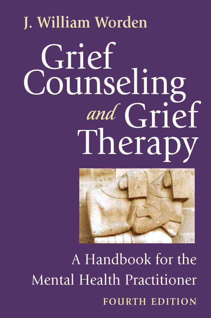 Grief Counseling and Grief Therapy: A Handbook for the Mental Health Practitioner (Hardcover)