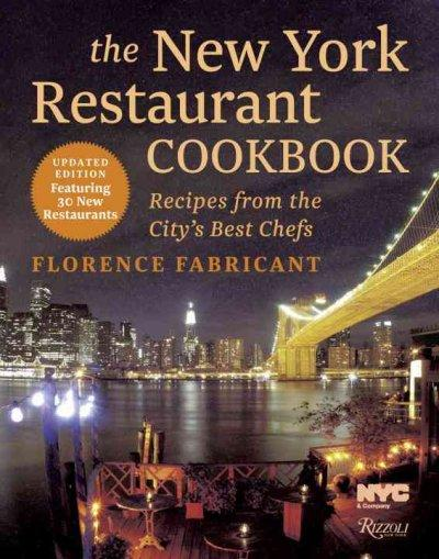 The New York Restaurant Cookbook: Recipes from the City's Best Chefs (Hardcover)