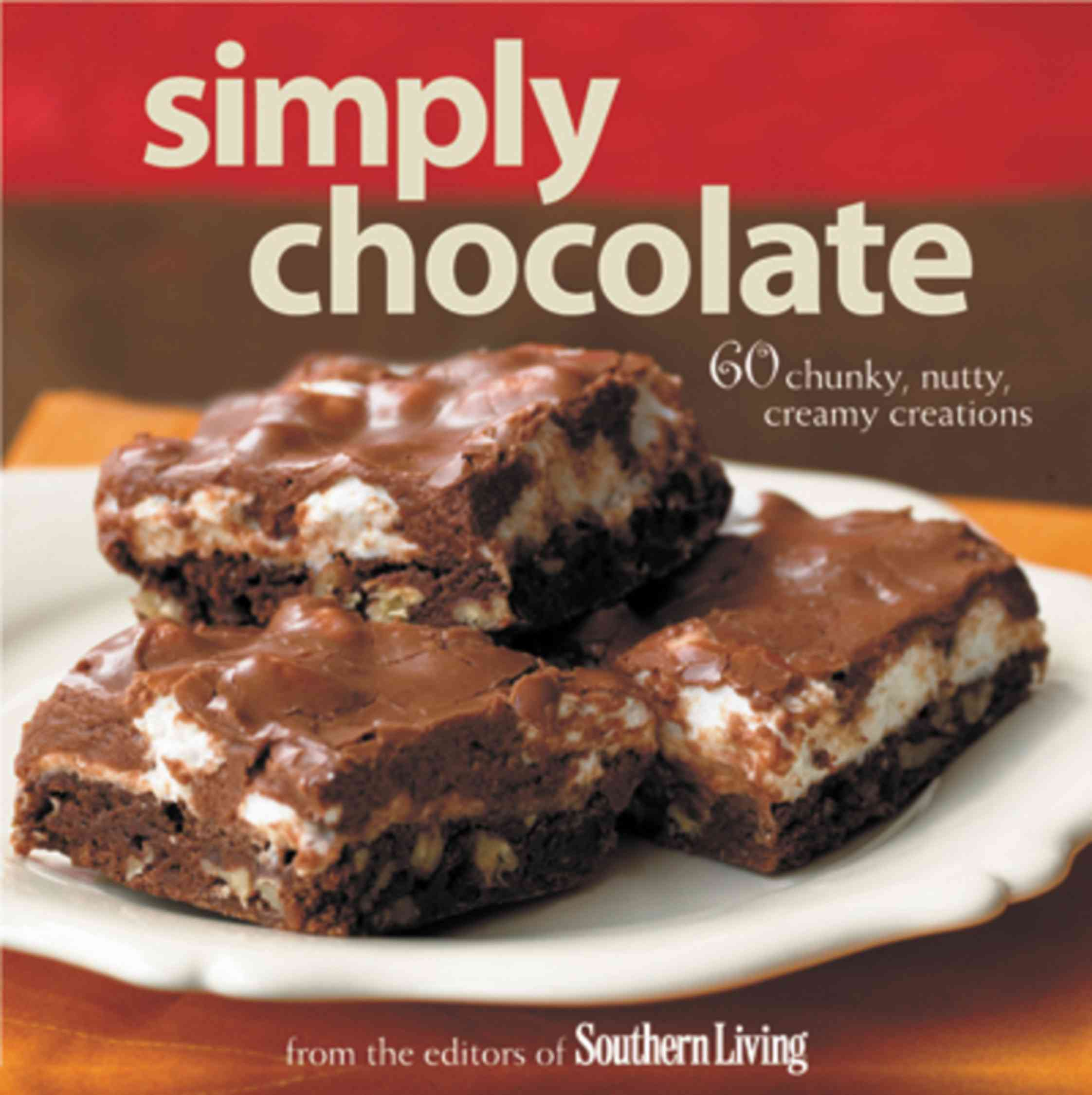 Simply Chocolate: 60 Chunky, Nutty, Creamy Creations (Hardcover)