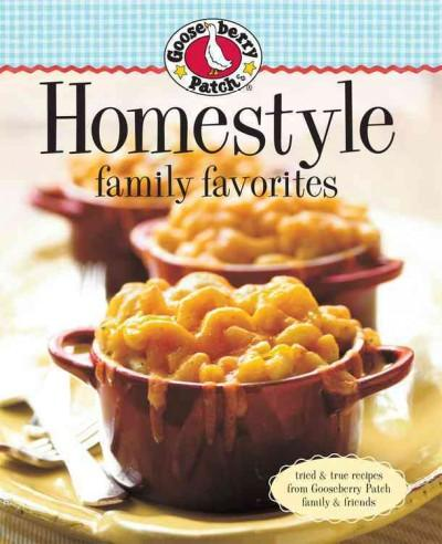 Gooseberry Patch Homestyle Family Favorites (Paperback)
