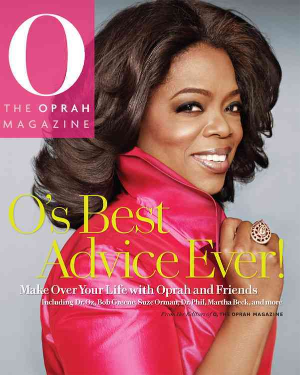 O's Best Advice Ever!: Make over Your Life With Oprah And Friends (Hardcover)