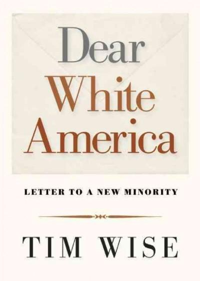 Dear White America: Letter to a New Minority (Paperback)