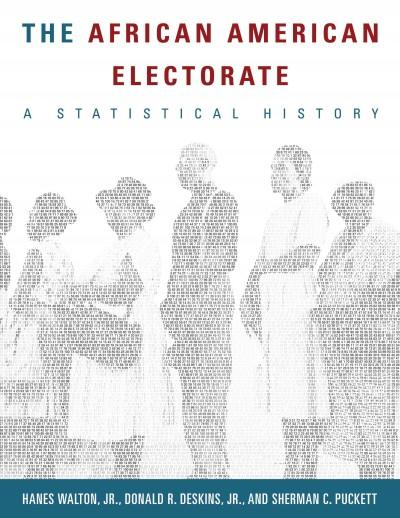 The African American Electorate: A Statistical History (Hardcover)
