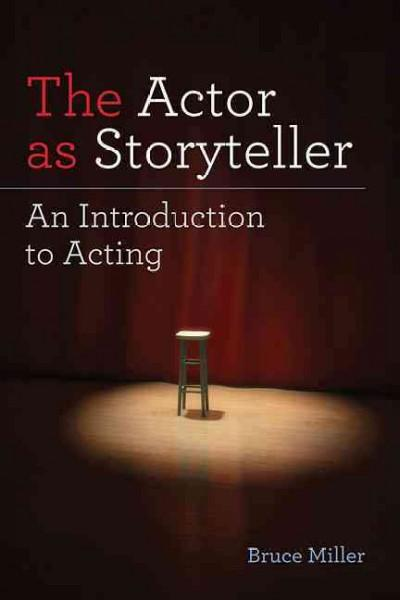 The Actor As Storyteller: An Introduction to Acting (Paperback)