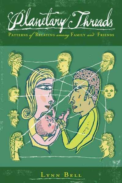 Planetary Threads: Patterns of Relating Among Family and Friends (Paperback)