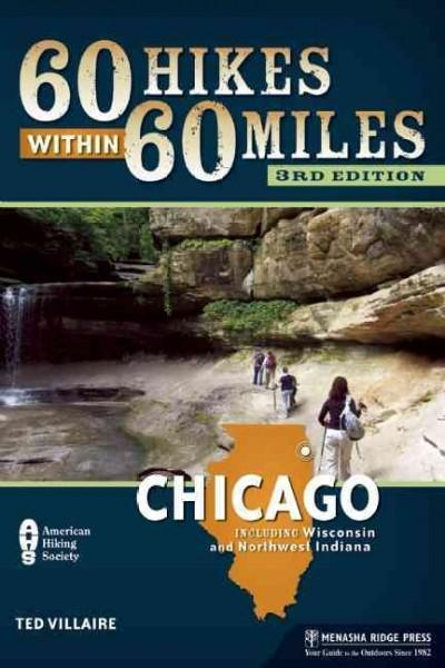 60 Hikes Within 60 Miles: Chicago: Including Wisconsin and Northwest Indiana (Paperback)