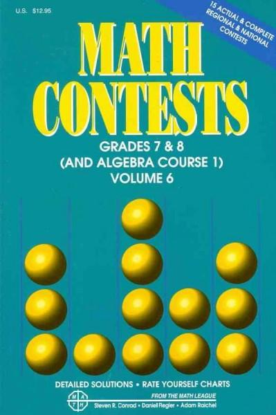 Math Contests - Grades 7 and 8 (and Algebra Course 1): School Years 2006-2007 Through 2010-2011 (Paperback)