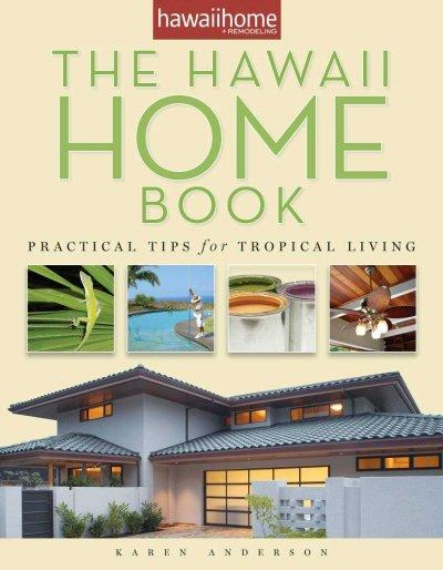The Hawaii Home Book: Practical Tips for Tropical Living (Paperback)