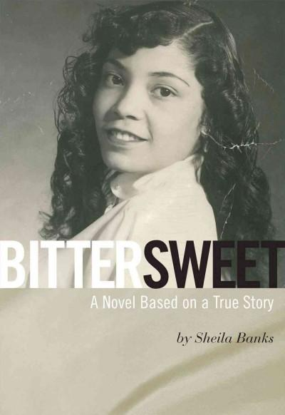 Bittersweet: A Novel Based on a True Story (Hardcover)