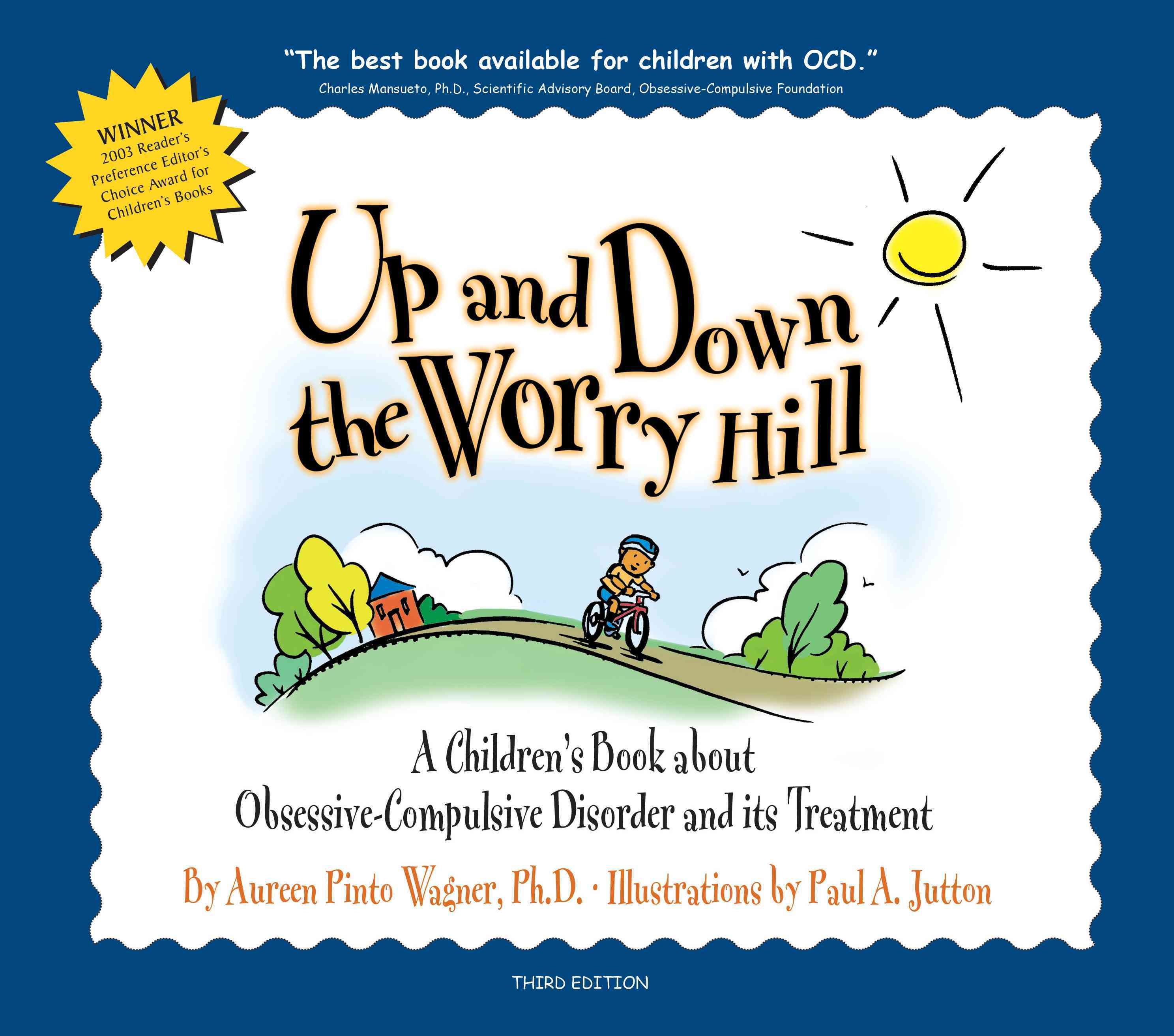 Up and Down the Worry Hill: A Children's Book About Obsessive-Compulsive Disorder and Its Treatment (Paperback)