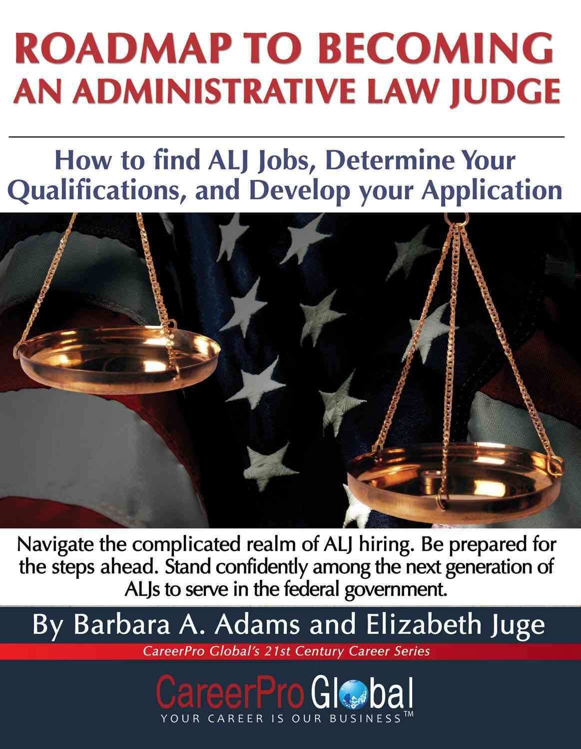 Roadmap to Becoming an Administrative Law Judge: How to Find ALJ Jobs, Determine Your Qualifications, and Develop... (Paperback)