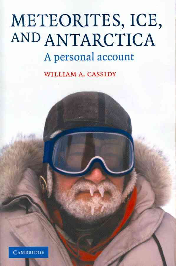 Meteorites, Ice, and Antarctica: A Personal Account (Paperback)