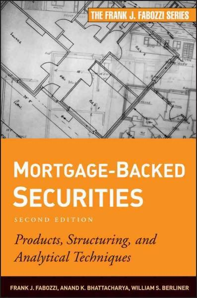 Mortgage-Backed Securities: Products, Structuring, and Analytical Techniques (Hardcover)